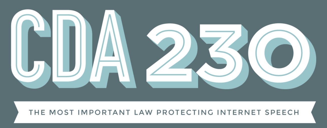 Section 230 of the Communications Decency Act (CDA)